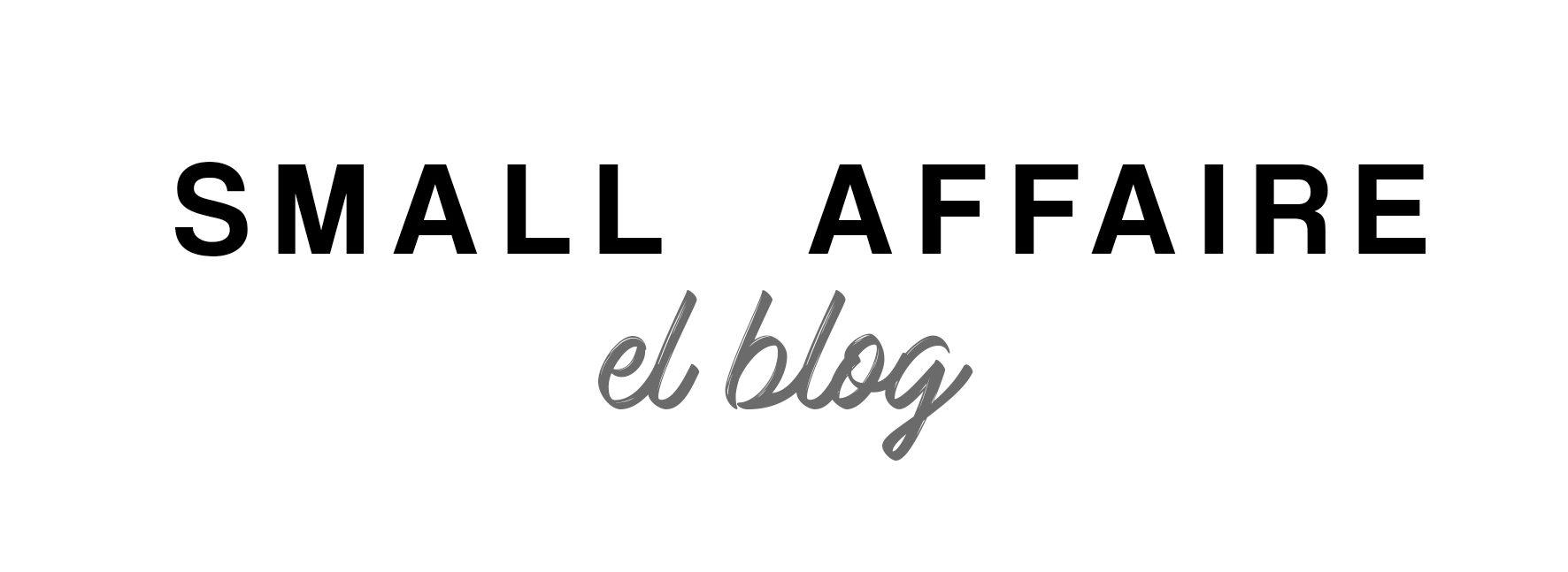 Small Affaire El Blog